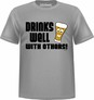 T-SHIRT DRINKS WELL WITH OTHER